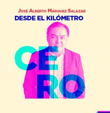 José Alberto Márquez Salazar, Kilómetro cero